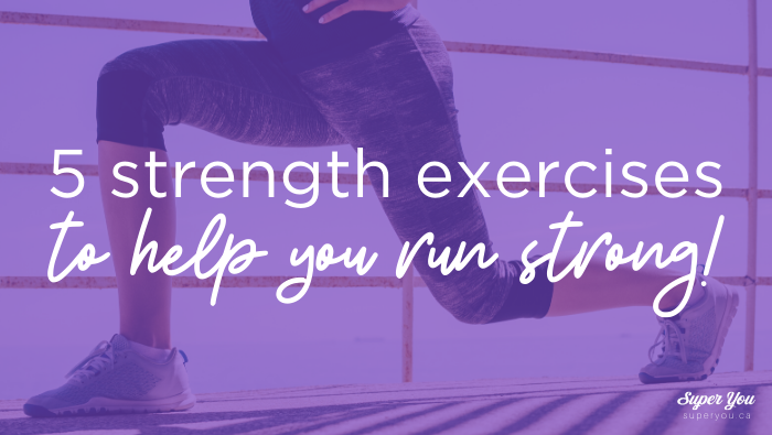 5 Strength Exercises to Help You Run Strong!