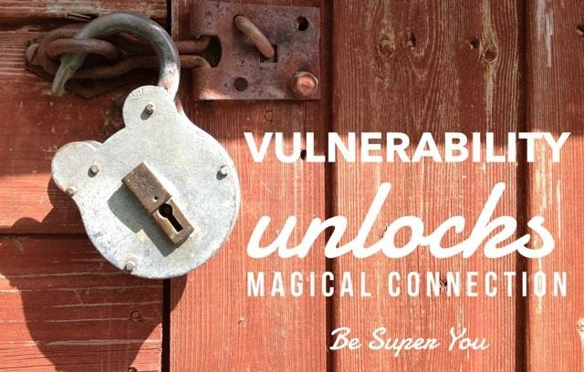 How vulnerability unlocks magical connection.
