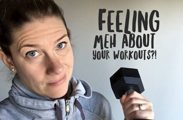 Feeling a little MEH about your workout?