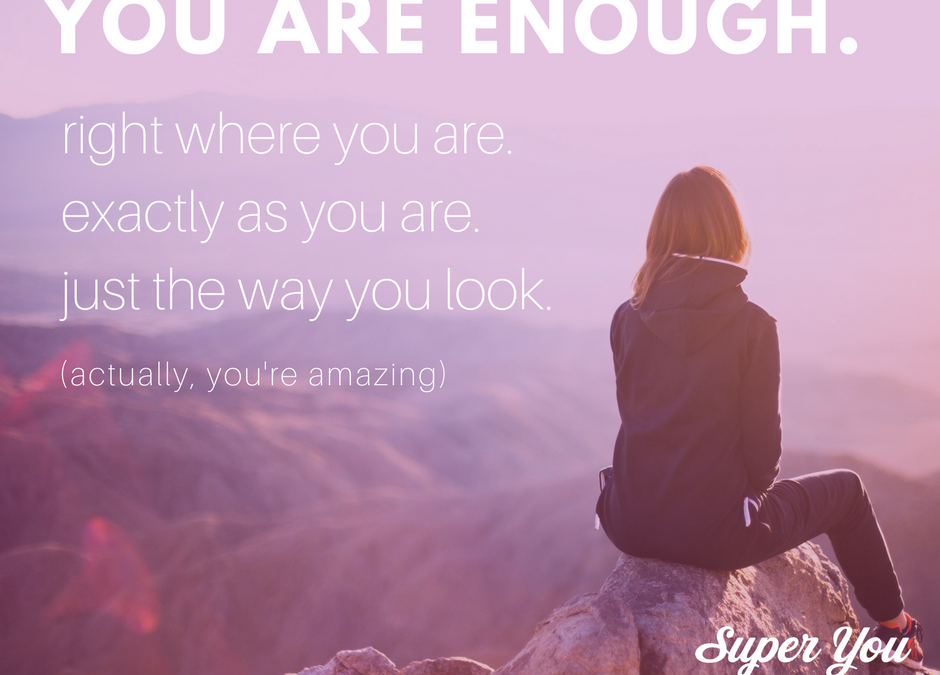 Reminder: You are ENOUGH!