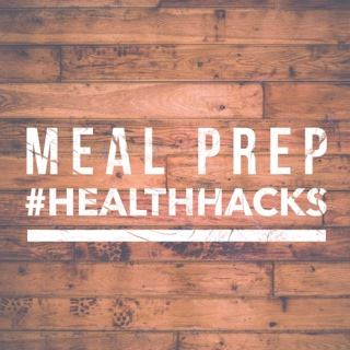 Meal Prep Health Hacks