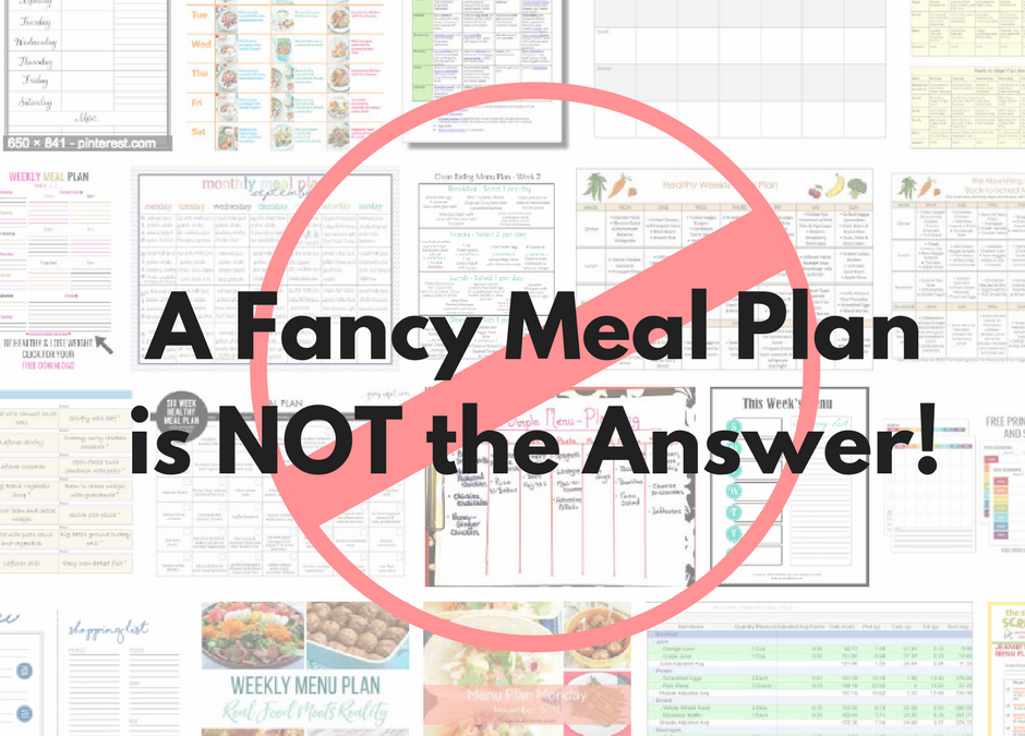 A Detailed Meal Plan is Not the Answer