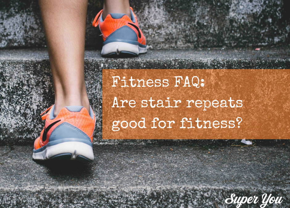 FAQ: Are Stair Repeats Good for Fitness?