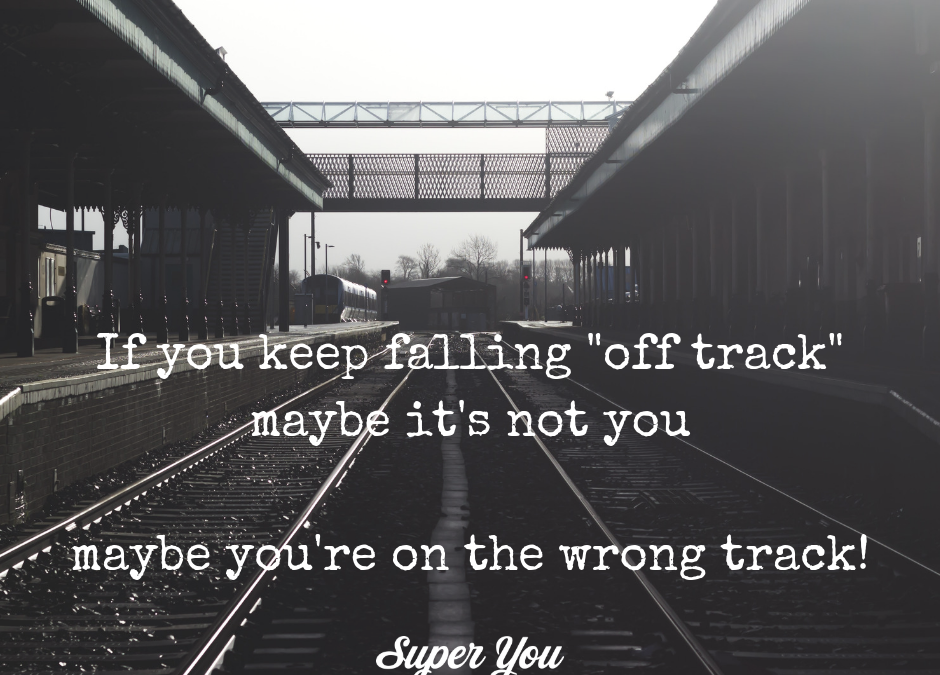 What if you're on the wrong track?