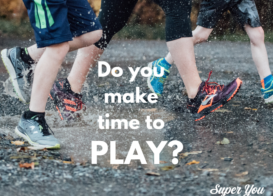 Do you make time for PLAY?