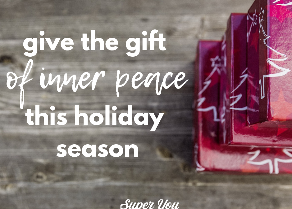 Give the Gift of Inner Peace