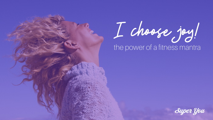 Choosing JOY: The Power of a Fitness Mantra