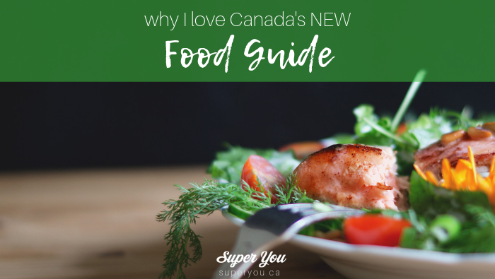 Why I LOVE Canada's New Food Guide
