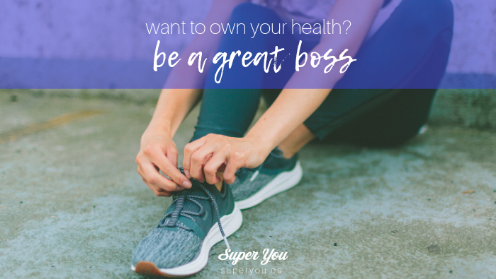 Be the Boss of your Body