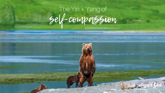 The Yang + Yin Self-Compassion Strategy