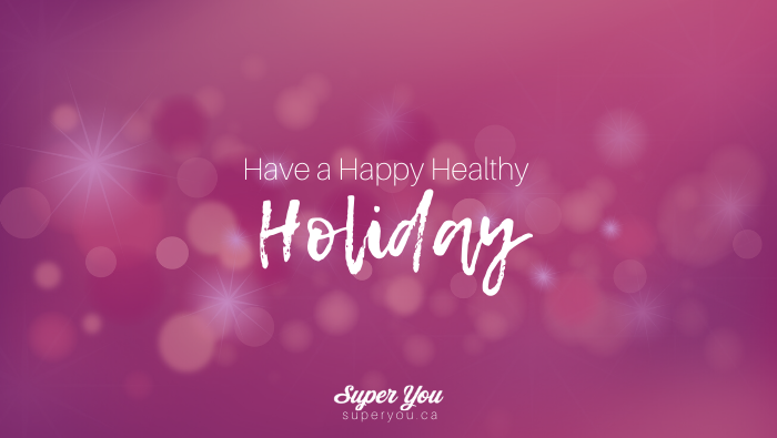 Have a Happy Healthy Holiday!