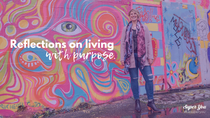 Reflections on Living with Purpose