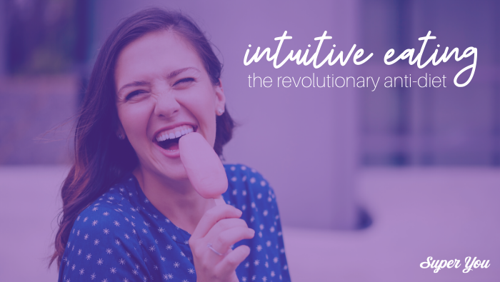 The Revolutionary Anti-Diet: Intuitive Eating