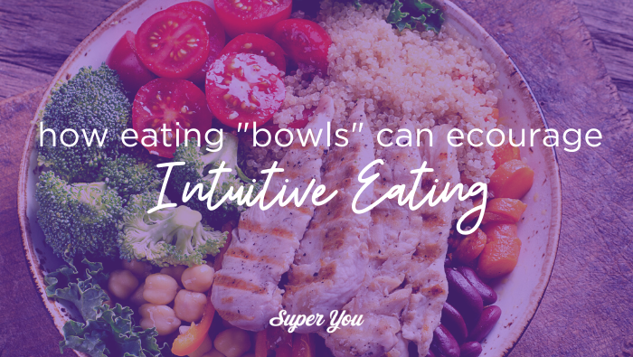 How bowls encourage Intuitive Eating