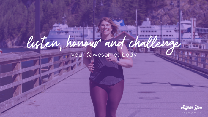 Body Respect: Listen, honour and challenge your (awesome body)