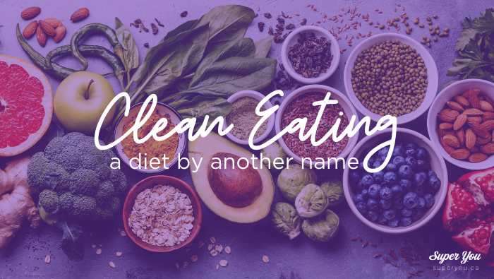Clean Eating, a Diet by Another Name.