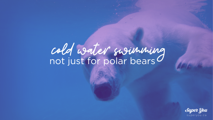 Cold Water Swimming: it's not just for polar bears!
