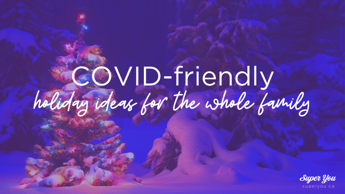 COVID-friendly holiday ideas for the whole family