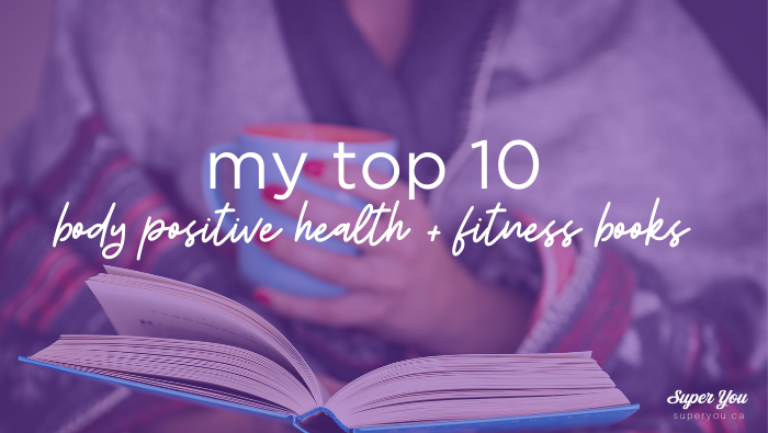 My Top 10 Body Positive Health + Fitness Books
