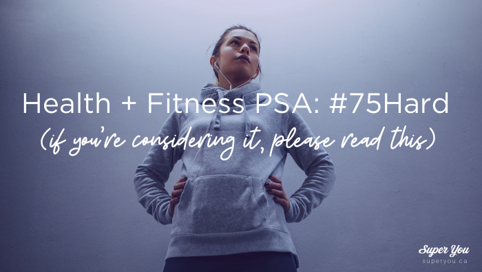 Health and Fitness PSA: #75Hard (please read if you're considering)